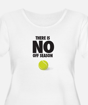 There is no off season - tennis Plus Size T-Shirt