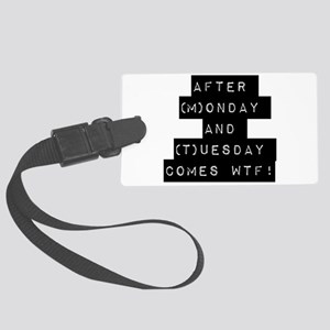 After Monday And Tuesday Luggage Tag