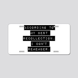 According To My Best Recollection Aluminum License