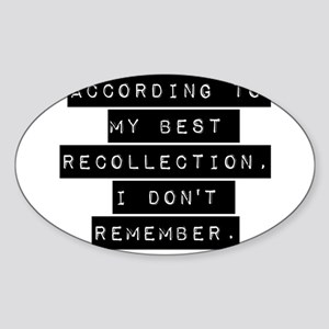 According To My Best Recollection Sticker