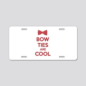 Bow Ties Are Cool Aluminum License Plate