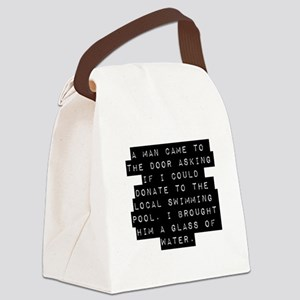 A Man Came To The Door Canvas Lunch Bag