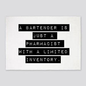 A Bartender Is Just A Pharmacist 5'x7'Area Rug