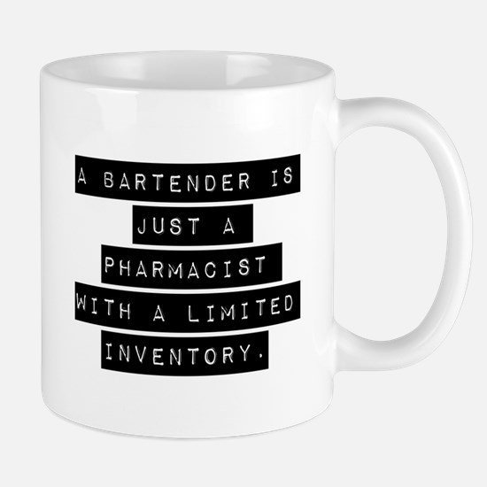 A Bartender Is Just A Pharmacist Mugs
