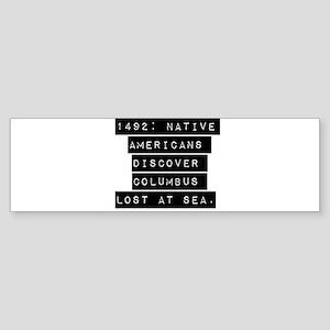 1492 Native Americans Bumper Sticker