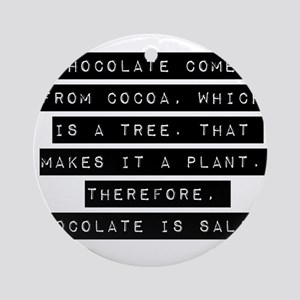 Chocolate Comes From Cocoa Ornament (Round)