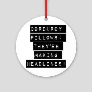 Corduroy Pillows Ornament (Round)