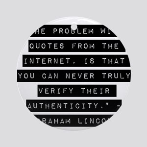 Problem With Quotes On The Internet Ornaments Cafepress