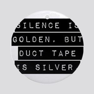 Silence Is Golden Ornament (Round)