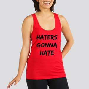 Haters Gonna Hate Racerback Tank Top