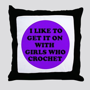 I Like To Get It On With Girl Throw Pillow