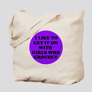 I Like To Get It On With Girl Tote Bag