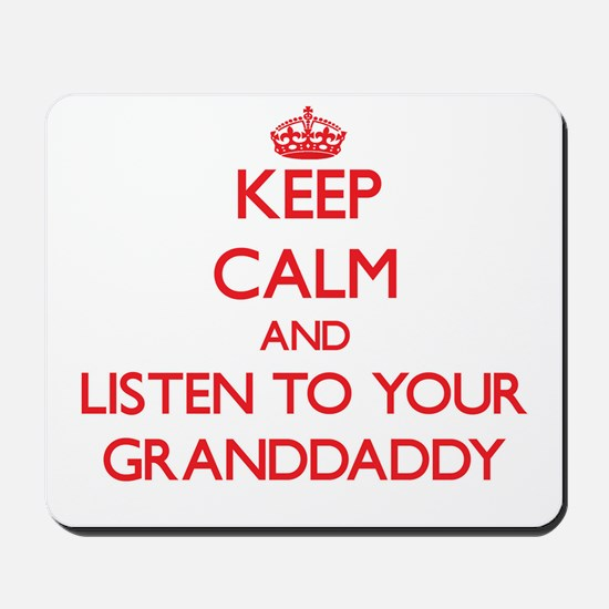 Keep Calm and Listen to your Granddaddy Mousepad