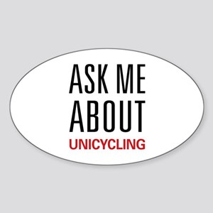 Ask Me About Unicycling Oval Sticker