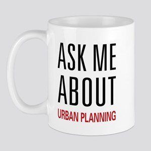 Ask Me About Urban Planning Mug