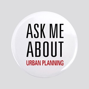 """Ask Me About Urban Planning 3.5"""" Button"""