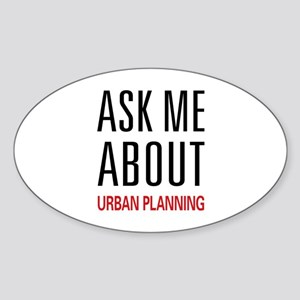 Ask Me About Urban Planning Oval Sticker