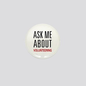 Ask Me About Volunteering Mini Button