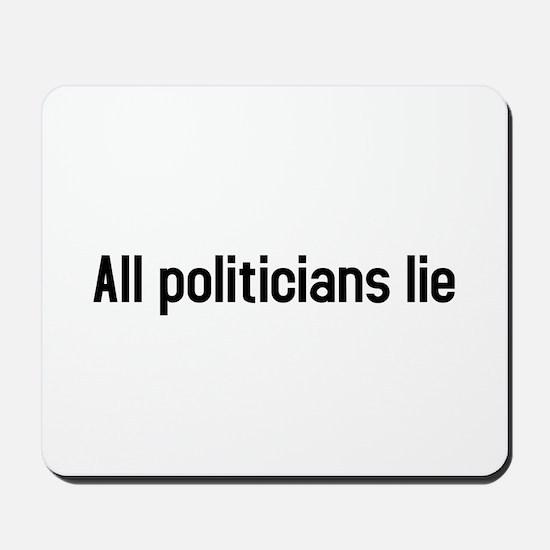 all politicians lie Mousepad