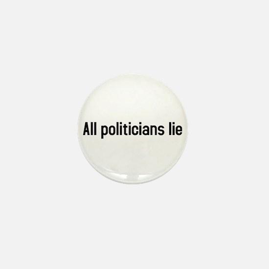 all politicians lie Mini Button