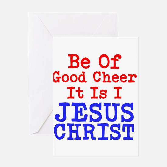Be Of Good Cheer It Is I Jesus Christ Greeting Car