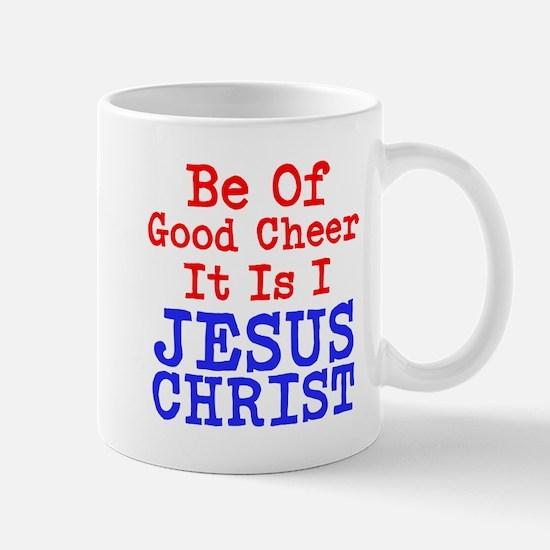 Be Of Good Cheer It Is I Jesus Christ Mugs