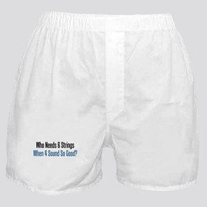 Who Needs 6 Strings Boxer Shorts