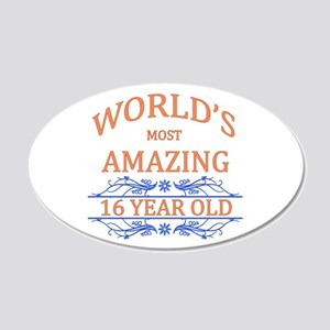 World's Most Amazing 16 Year 20x12 Oval Wall Decal