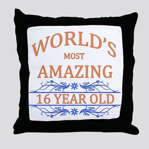 World's Most Amazing 16 Year Old Throw Pillow