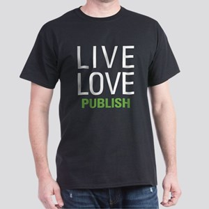 Live Love Publish Dark T-Shirt