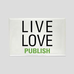 Live Love Publish Rectangle Magnet