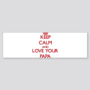 Keep Calm and Love your Papa Bumper Sticker
