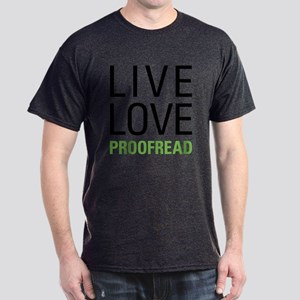 Live Love Proofread Dark T-Shirt