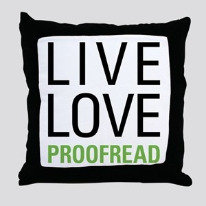 Live Love Proofread Throw Pillow