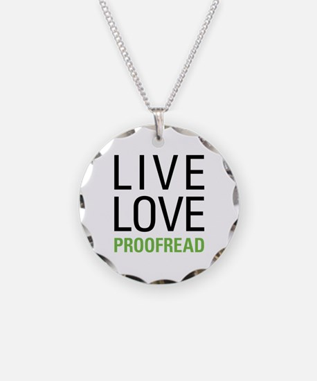 Live Love Proofread Necklace