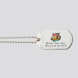 """""""Librarians Don't Retire"""" Dog Tags"""
