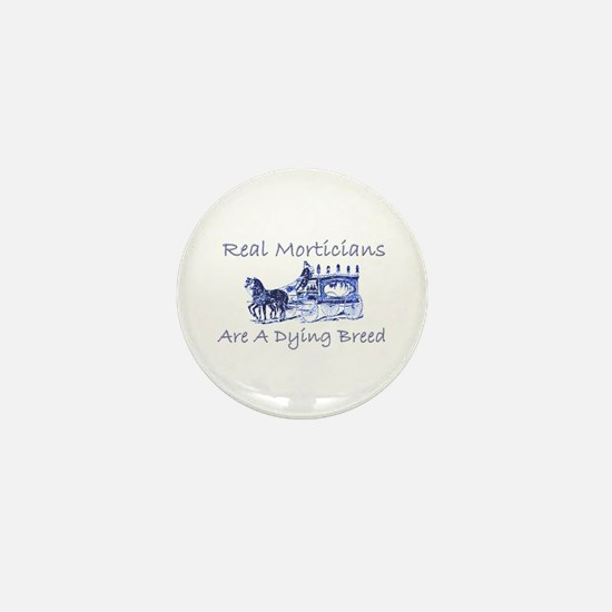 Morticians are a dying breed Mini Button