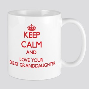Keep Calm and Love your Great Granddaughter Mugs