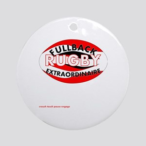 Rugby Fullback Extraordinaire Round Ornament