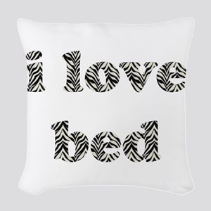 I Love Bed (zebra striped font) Woven Throw Pillow