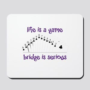 Life Is A Game bridge is serious Mousepad