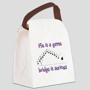 Life Is A Game bridge is serious Canvas Lunch Bag
