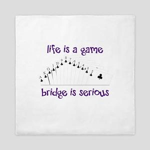 Life Is A Game bridge is serious Queen Duvet