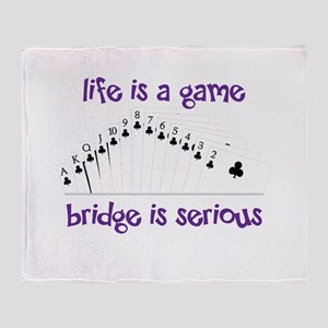 Life Is A Game bridge is serious Throw Blanket