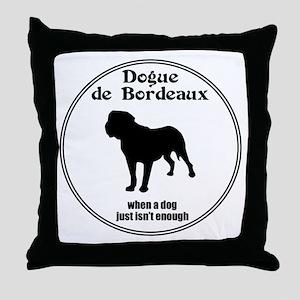 Dogue Enough Throw Pillow
