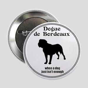 Dogue Enough Button