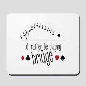 id rather be playing bridge Mousepad