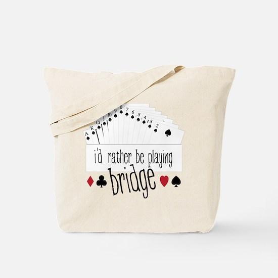 id rather be playing bridge Tote Bag