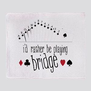 id rather be playing bridge Throw Blanket
