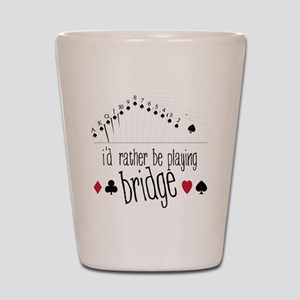 id rather be playing bridge Shot Glass